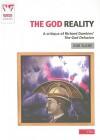 The God Reality: A Critique of Richard Dawkins' The God Delusion - Rob Slane