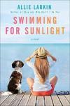 Swimming for Sunlight - Allie Larkin