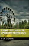 Parker: The Story of an Apocalypse Survivor - Ben Stevens