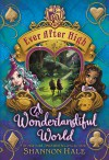 Ever After High: A Wonderlandiful World - Shannon Hale