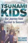 Tsunami Kids: Our Journey from Survival to Success - Paul Forkan, Rob Forkan