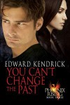 You Can't Change the Past - Edward Kendrick