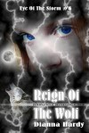 Reign Of The Wolf (Eye Of The Storm Book 6) - Dianna Hardy