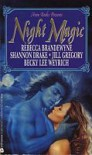 Night Magic - Rebecca Brandewyne, Shannon Drake, Jill Gregory, Becky Lee Weyrich