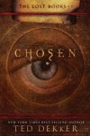 Chosen (The Lost Books, Book 1) (The Books of History Chronicles) - Ted Dekker