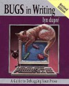 Bugs in Writing: A Guide to Debugging Your Prose - Lyn Dupre