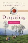 Darjeeling: A History of the World's Greatest Tea - Jeff Koehler