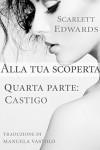 Alla tua scoperta 4: Castigo - Scarlett Edwards, Manuela Vastolo
