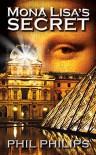 Mona Lisa's Secret: A Historical Fiction Novel - Phil Philips