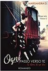 Ogni passo verso te: La storia di noi due (Florence serie Vol. 2) - Marisandra De Placido