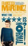 What the **** is Normal?! - Francesca Martínez