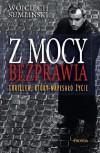 Z mocy bezprawia - Wojciech Sumlinski