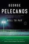 Hell to Pay - George Pelecanos