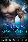 Dragon Bewitched - Isadora Montrose
