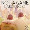 Not a Game - Cardeno C., Michael Ferraiuolo