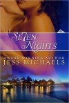 Seven Nights - Jess Michaels