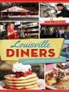 Louisville Diners (American Palate) - Ashlee Clark Thompson