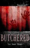 Butchered - Bradley Convissar