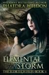 Elemental Storm (The Eldritch Files Book 6) - Phaedra Weldon
