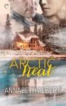 Arctic Heat (Frozen Hearts #3) - Annabeth Albert
