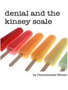 Denial and the Kinsey Scale - DiscontentedWinter
