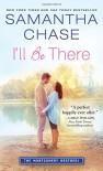I'll Be There - Samantha Chase