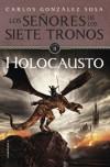 Holocausto (Los señores de los Siete Tronos, #2) - Carlos González Sosa