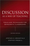 Discussion as a Way of Teaching: Tools and Techniques for Democratic Classrooms - Stephen D. Brookfield, Stephen Preskill