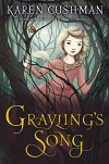 Grayling's Song - Karen Cushman