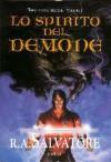 Lo spirito del demone - R.A. Salvatore, Annarita Guarnieri