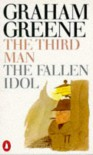 The Third Man and The Fallen Idol - Graham Greene