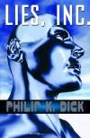 Lies, Inc. - Philip K. Dick