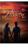 Mourning Heaven - Amy Lane