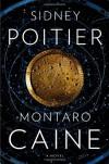 Montaro Caine: A Novel - Sidney Poitier