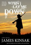When I Lay Me Down - James Kinsak