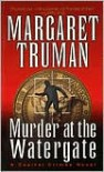 Murder at the Watergate (Capital Crimes Series #15) - Margaret Truman