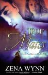 True Mates (True Mates, #1-2) - Zena Wynn