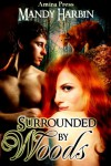Surrounded by Woods (Woods Family, # 1) - Mandy Harbin
