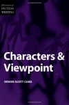 Elements of Fiction Writing - Characters & Viewpoint - Scott Card,  Orson