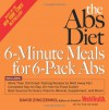 The Abs Diet 6-Minute Meals for 6-Pack Abs: More Than 150 Great-Tasting Recipes to Melt Away Fat! - David Zinczenko, Ted Spiker