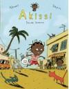 Akissi: Feline Invasion - Marguerite Abouet, Mathieu Sapin