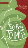 Too Big to Miss - Sue Ann Jaffarian