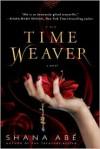 The Time Weaver - Shana Abe