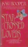 Star-Crossed Lovers - Kay Hooper