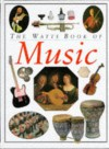 The Watts Book of Music (World of Music) - Keith Spence