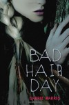 Bad Hair Day - Carrie Harris