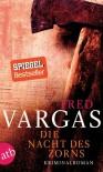 Die Nacht des Zorns: Kriminalroman (Kommissar Adamsberg ermittelt) - Fred Vargas