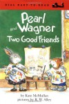 Pearl and Wagner: Two Good Freinds (Easy-to-Read, Dial) - Kate McMullan