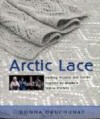 Arctic Lace: Knitting Projects and Stories Inspired by Alaska's Native Knitters - Donna Druchunas