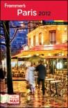 Frommer's Paris 2012 - Joseph Alexiou, Lily Heise, Sophie Nellis, Kate van den Boogert, Meg Zimbeck